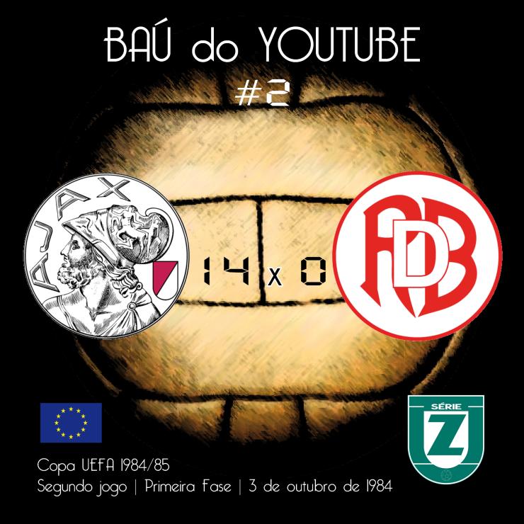 #2 AJAX 14 X 0 RED BOYS DIFFERDANGE (COPA UEFA 1984-85)