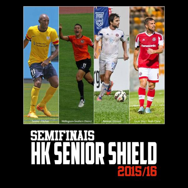 HK SENIOR SHIELD - SEMIFINAIS