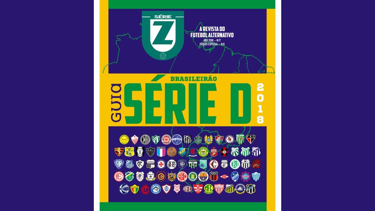 Guia da Série D 2018 – Revista Série Z  17 – Revista SÉRIE Z 9396959d7bbff